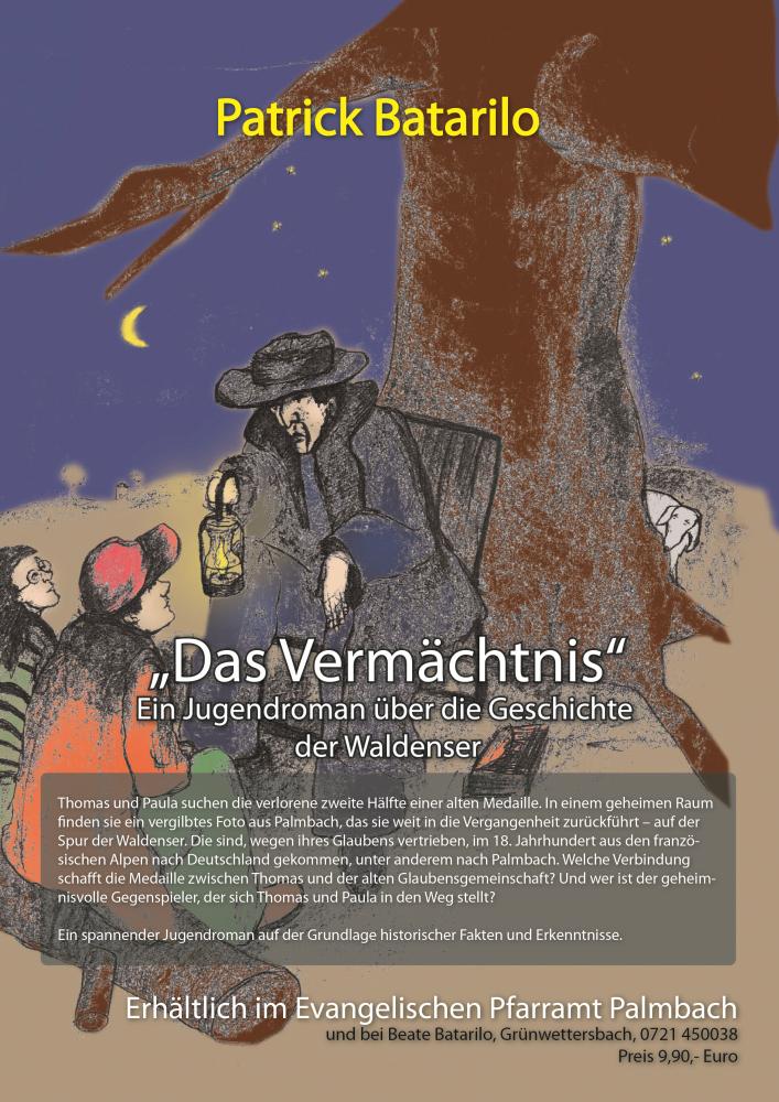 """""""Das Vermächtnis"""" - Ein Jugendroman über die Geschichte der Waldenser,  von Patrick Batarilo"""